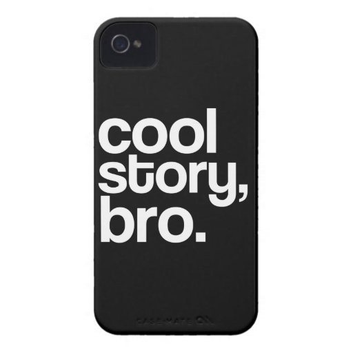 Cool Story, Bro. iPhone 4 Case-Mate Cases