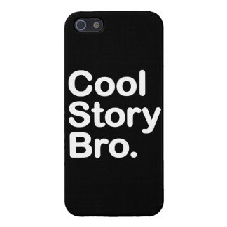 Cool Story Bro Case For The iPhone 5