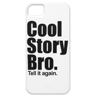 Cool Story Bro. Case For The iPhone 5