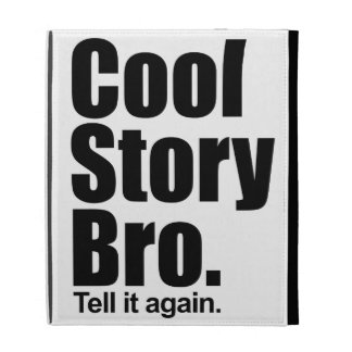 Cool Story Bro Caseable iPad Folio iPad Folio Cases
