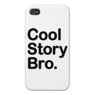 Cool Story Bro Cases For iPhone 4