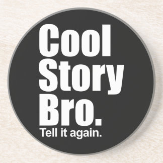 Cool Story Bro. Coaster