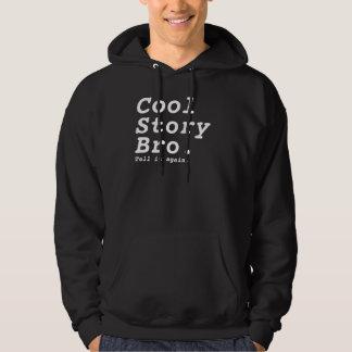 Cool Story Bro.                     CrBDIT Hoodie