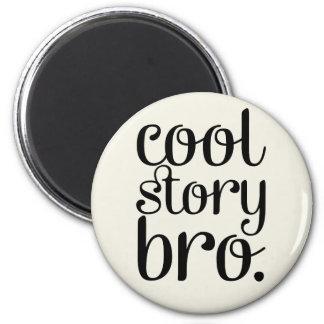 Cool Story Bro Cream 6 Cm Round Magnet