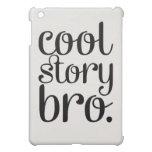 Cool Story Bro Cream Case For The iPad Mini