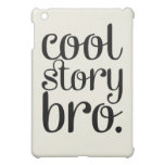 Cool Story Bro Cream Cover For The iPad Mini
