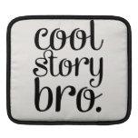 Cool Story Bro Cream iPad Sleeves