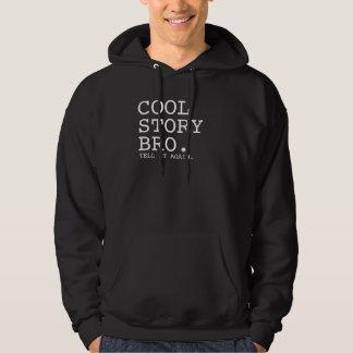 Cool Story Bro.                     CrRn Hoodie