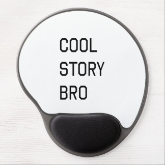 Cool Story Bro Gel Mouse Mat