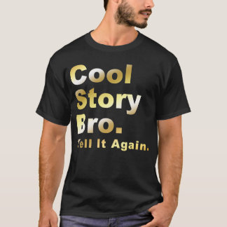 Cool Story Bro Gold T-Shirt