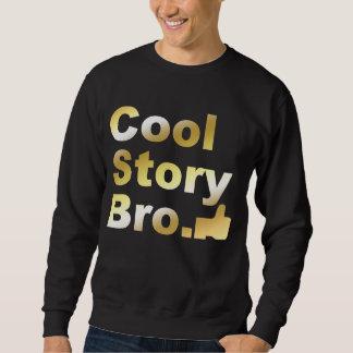 Cool Story Bro Gold Thumbs Up Sweatshirt