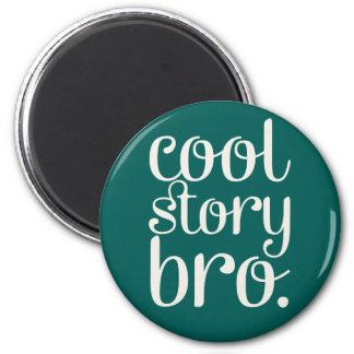 Cool Story Bro Green Magnets