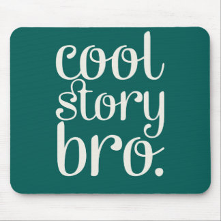 Cool Story Bro Green Mouse Pad