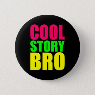 Cool Story Bro in Neon Style Colors 6 Cm Round Badge