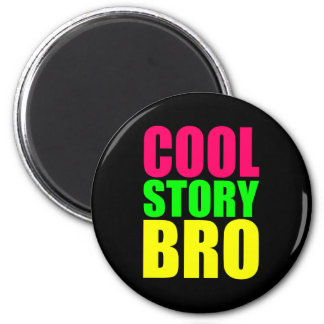 Cool Story Bro in Neon Style Colors 6 Cm Round Magnet