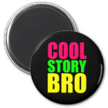 Cool Story Bro in Neon Style Colours Fridge Magnet
