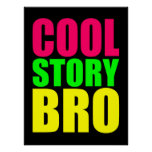 Cool Story Bro in Neon Style Colours Print