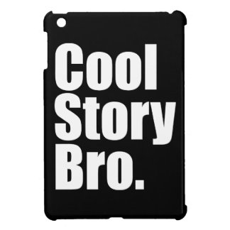 Cool Story Bro Cover For The iPad Mini