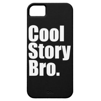Cool Story Bro. iPhone 5 Cover