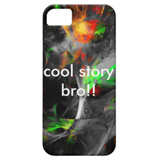 cool story bro!! iPhone 5 covers