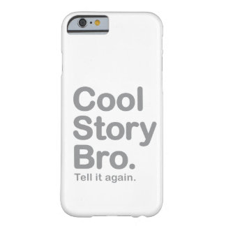 Cool Story Bro. iPhone 6 case