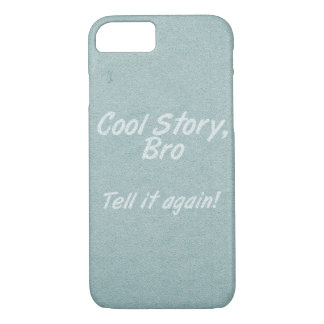 """Cool Story, Bro"" iPhone 7 Case"