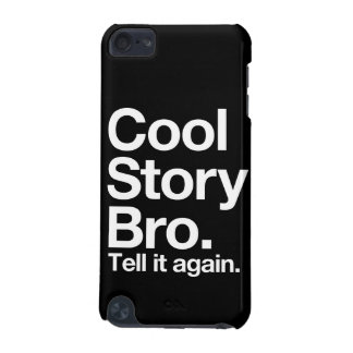 Cool Story Bro iPod touch case