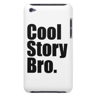Cool Story Bro. iPod Touch Cases