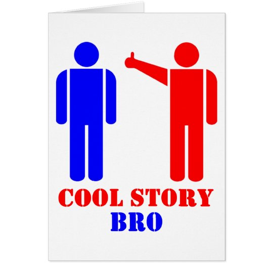 Cool Story Bro Ism Card