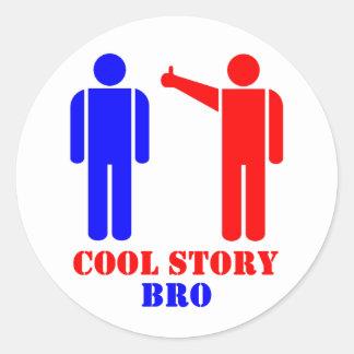 Cool Story Bro Ism Round Sticker