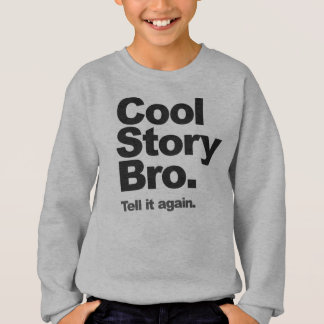 Cool Story Bro Jumper Sweatshirt