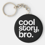 cool story, bro. keychain