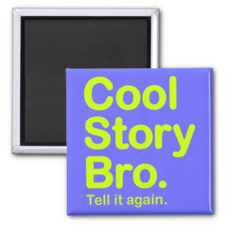 Cool Story Bro. Magnet