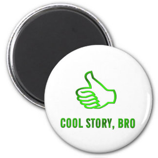 Cool Story, Bro! 6 Cm Round Magnet