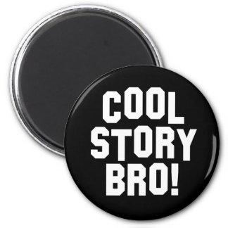 Cool Story Bro! Fridge Magnets