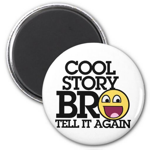 Cool Story Bro Magnets