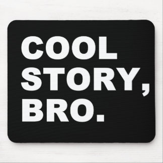 Cool Story Bro Mouse Mat