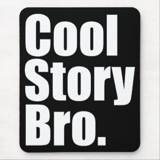 Cool Story Bro. Mousepad