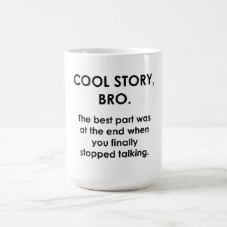 Cool Story, Bro Coffee Mugs