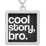 cool story, bro necklace