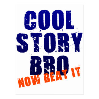COOL STORY BRO NOW BEAT IT POSTCARD