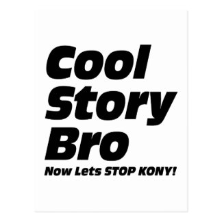 Cool Story Bro - Now Lets Stop Kony Postcard