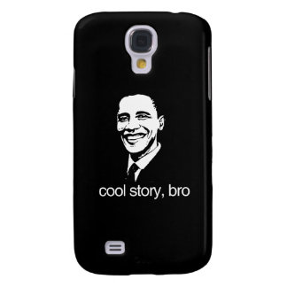 COOL STORY BRO OBAMA png Galaxy S4 Cover