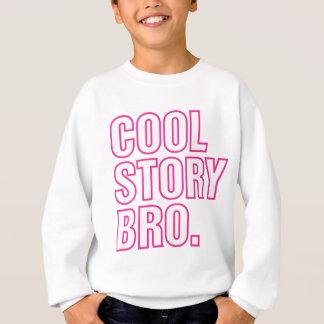 cool story bro pink sweatshirt