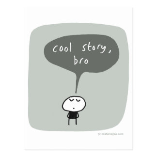 Cool story bro... postcard