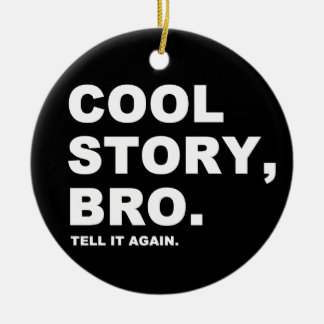 Cool Story Bro Round Ceramic Decoration