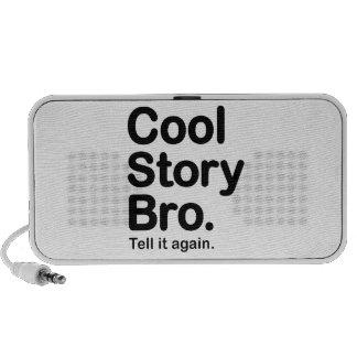 Cool Story Bro. Speaker