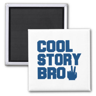 Cool Story Bro Square Magnet