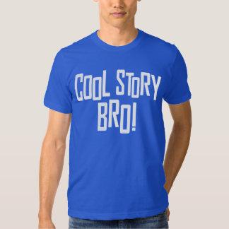 Cool Story Bro Tee Shirts
