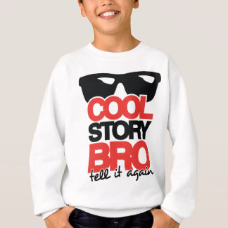 Cool Story Bro, Tell it Again - 2 Colour Sweatshirt